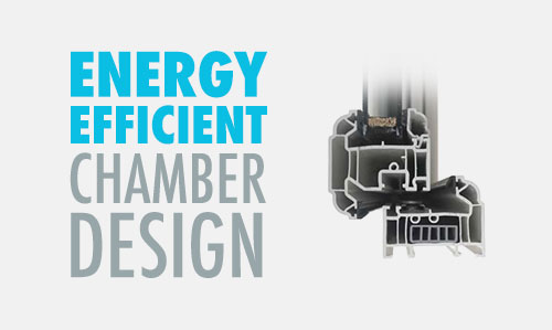 Energy efficient uPVC and aluminium chambers